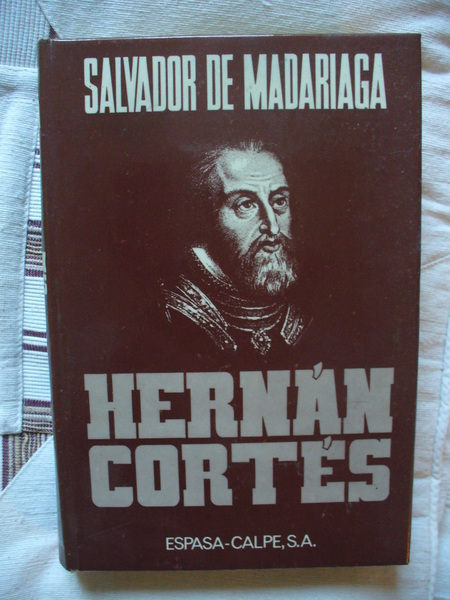HERNAN CORTES - Salvador de Madariaga