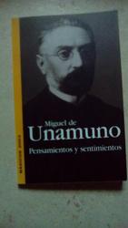 Miguel de Unamuno: Pensamientos y sentimientos