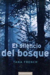 El Silencio del Bosque - Tana French