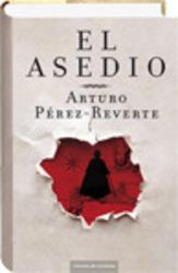 El Asedio - Arturo Pérez-Reverte