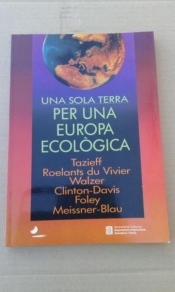 Una sola terra. Per una Europa ecològica.