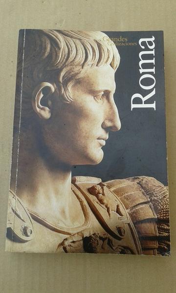 ROMA. GRANDES CIVILIZACIONES.
