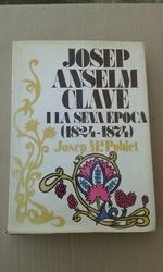 JOSEP ANSELM CLAVE I LA SEVA EPOCA (1824-1874)