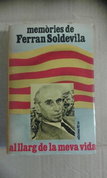 MEMÒRIES DE FERRAN SOLDEVILA. Al llarg de la meva