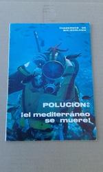 POLUCIÓN: ¡EL MEDITERRÁNEO SE MUERE!