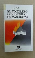 C.N.T. EL CONGRESO CONFEDERAL DE ZARAGOZA 1936