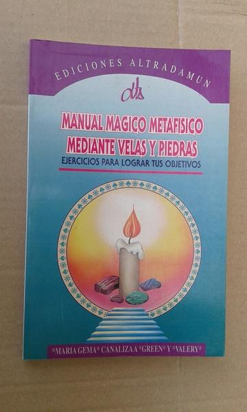 MANUAL MAGICO METAFISICO MEDIANTE VELAS Y PIEDRAS