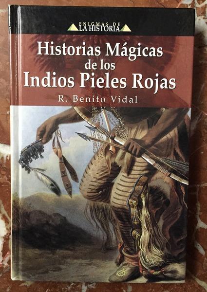 Historias mágicas de los Indios Pieles Rojas