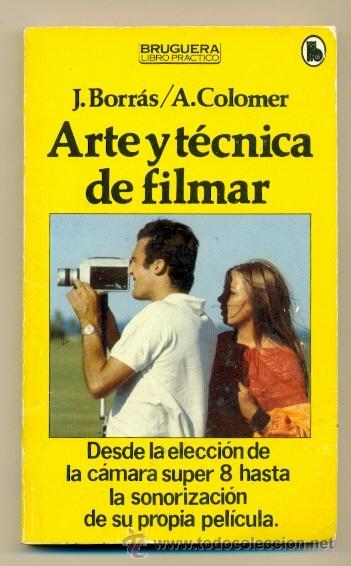 Arte y técnica de filmar*J. Borrás/A. Colomer
