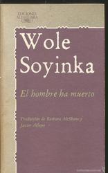 El hombre ha muerto*Wole Soyinka