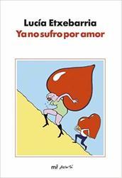Ya no sufro por amor*Lucía Etxebarría