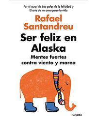 Ser feliz en Alaska*Rafael Santandreu