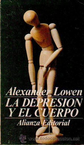 La depresión y el cuerpo*Alexander Lowen