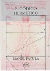 El código hermético*Manuel Fayula