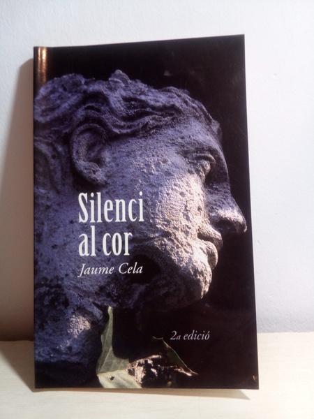Silenci al cor. Jaume Cela