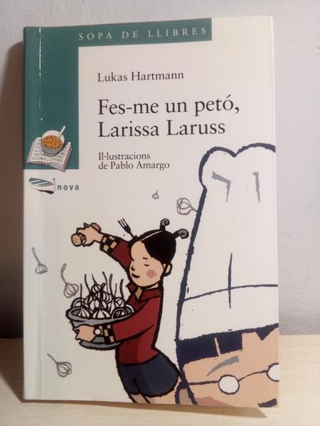 Fes-me un petó, Larissa Laruss. Lukas Hartmann