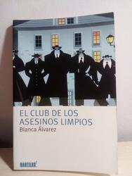 El club de los asesinos limpios. Blanca Álvarez