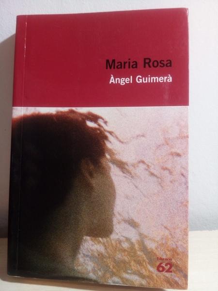 Maria Rosa. Àngel Guimerà