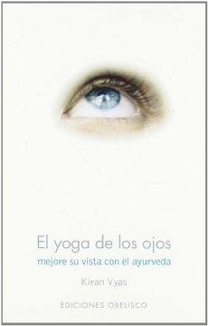 El yoga de los ojos*Kyran Vyras