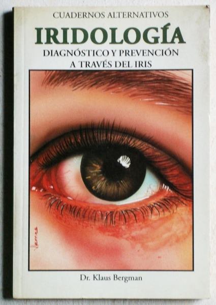 Iridologia:Diagnostico y prevención..*Dr.K.Bergman