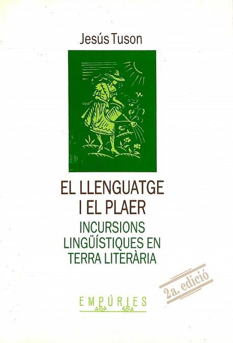 El llenguatge i el plaer;Incursions lin...*J.Tusón