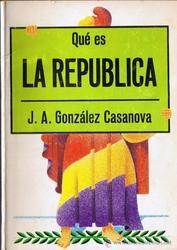 Qué es la republica*Gonzalez Casanova