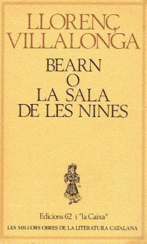 Bearn o la sala de les nines*Llorenç Villalonga