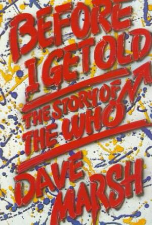 Before I get old. The Who. Biográfía.
