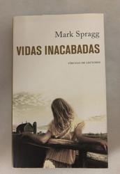 VIDAS INACABADAS de Mark Spragg