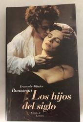 LOS HIJOS DEL SIGLO de François-Olivier Rousseau