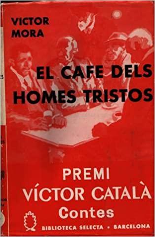El cafe dels homes tristos*Victor Mora