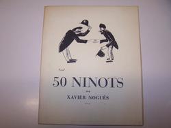 50 NINOTS *Xavier Nogués