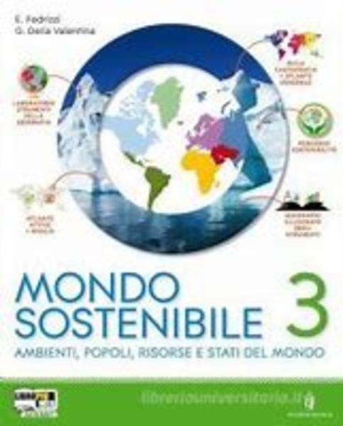 Mondo sostenibile. Con atlante. Vol.3