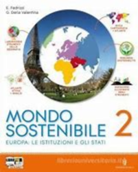 Mondo sostenibile. Con atlante. Vol.2