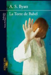 La Torre de Babel *A.S. byatt