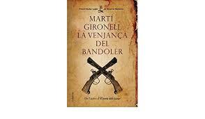 La venjança del bandoler*Martí Gironell
