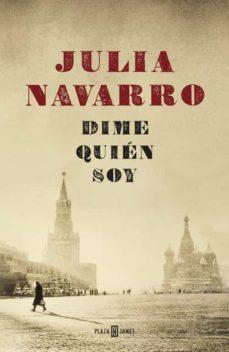 Dime quién soy*Julia Navarro