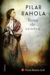 Rosa de cendra*Pilar Rahora