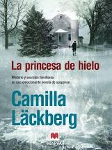 La princeesa de hielo. Camilla Läckberg