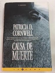 Causa de Muerte. Patricia D. Cornwell