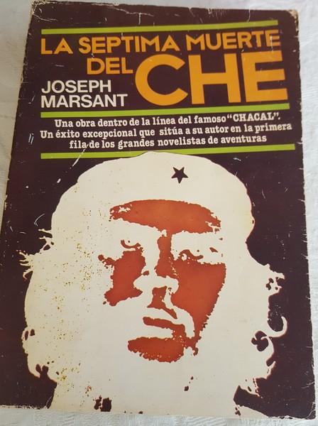 La séptima muerte del Che. Joseph Marsant