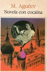 Novela con cocaína. M. Aguéev