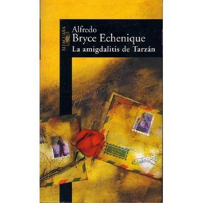 La amígdalitis de Tarzán. Alfredo Bryce Echenique