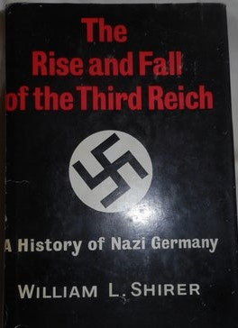 The rise and fall of the third Reich. W. L. Shirer