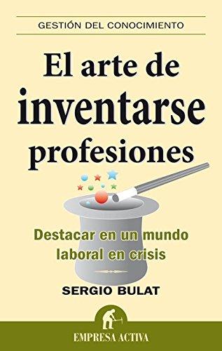 El arte de inventarse profesiones. Sergio Bulat