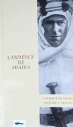 BIOGRAFIA LAWRENCE DE ARABIA RICHARD GRAVES EDICIO