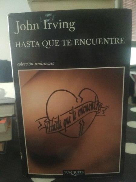 Hasta que te encuentre, John Irving