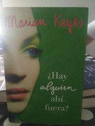¿Hay alguien ahi fuera?, de Marian Keyes