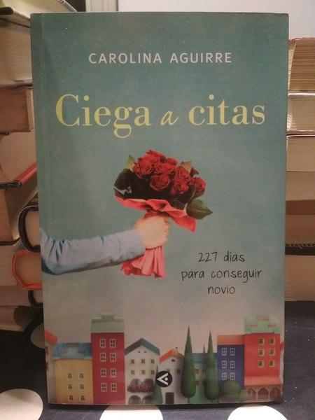 Ciega a citas, de Carolina Aguirre