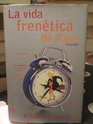 La vida frenetica de Kate, de Allison Pearson
